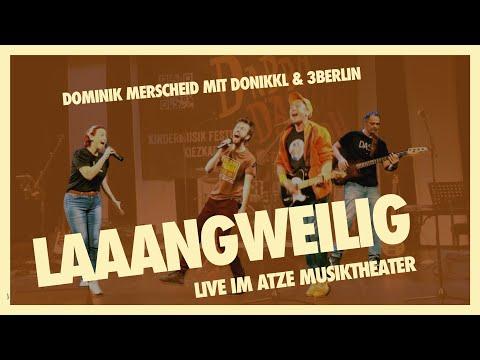 Laaangweilig (live im Atze Musiktheater) mit DONIKKL und 3Berlin ♫ Langweilig Langeweile Lied